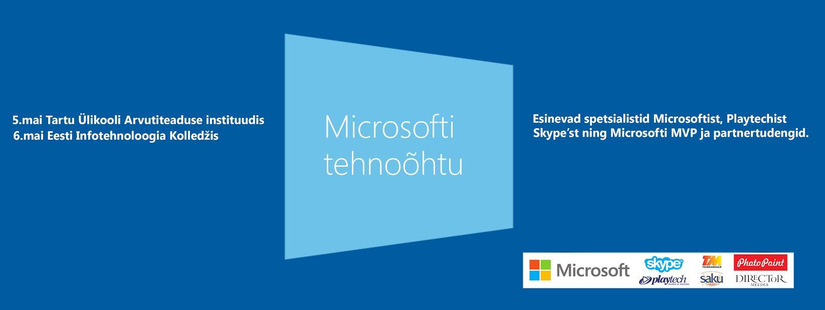Microsofti Tehnoõhtu 5.mai Tartus ja 6.mai Tallinnas
